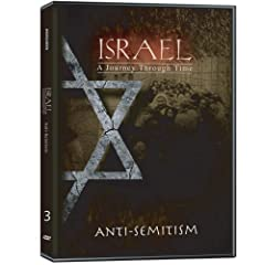 Israel, A Journey Through Time: Anti-Semitism (Part 3)