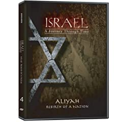 Israel, A Journey Through Time: Aliyah - Rebirth of a Nation (Part 4)