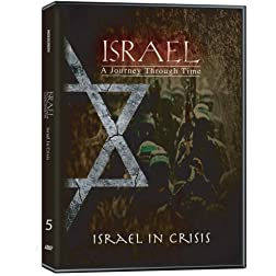 Israel, A Journey Through Time: Israel in Crisis (Part 5)