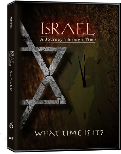 Israel, A Journey Through Time: What Time is It?(Part 6)