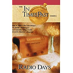 In Times Past Series; Radio Days