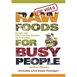 Raw Foods for Busy People The Video
