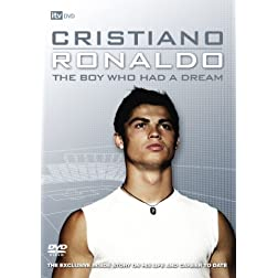 Cristiano Ronaldo: The Boy Who Had a Dream