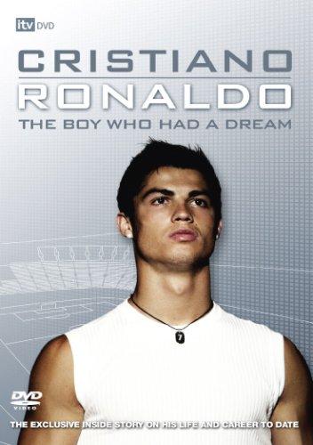 Cristiano Ronaldo: The Boy Who Had a Dream