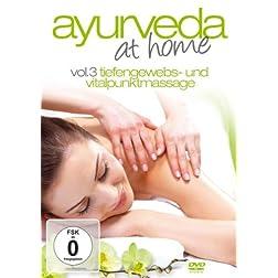 Vol. 3-Ayurveda at Home Tiefengewebs-Und Vital