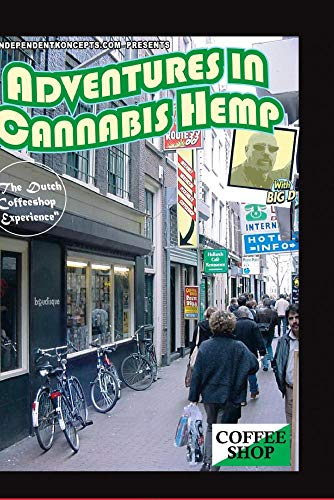 "Adventures In Cannabis Hemp ""The Dutch Coffeeshop Experience"""