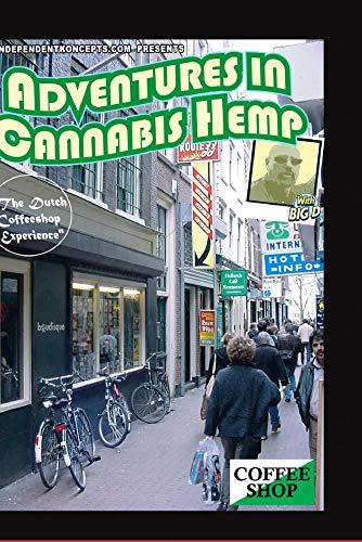 "Adventures In Cannabis Hemp ""The Dutch Coffeeshop Experience"""
