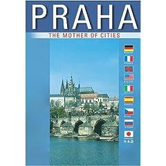 Prague (Praha) The Mother of Cities