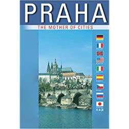 Prague (Praha) The Mother of Cities