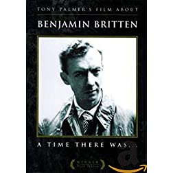 Tony Palmer's Film About Benjamin Britten: A Time There Was...