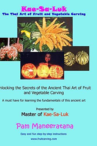 Kae-Sa-Luk: The Thai Art of Fruit and Vegetable Carving