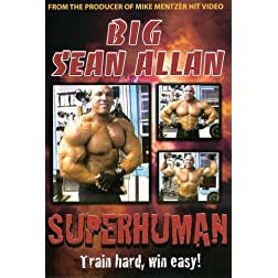 Big Sean Allan: Superhuman Bodybuilding