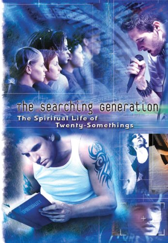 Searching Generation: The Spiritual Life of Twenty-Somethings