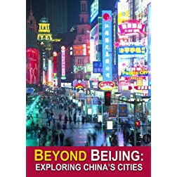 Beyond Beijing: Exploring China's Cities