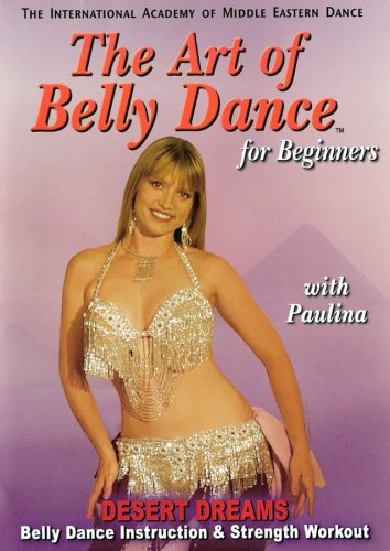 Art of Bellydance For Beginners: Desert Dreams with Paulina