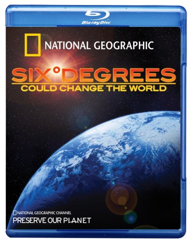 SIX DEGREES THAT COULD CHANGE THE WORLD - SIX DEGREES THAT COULD CHANGE THE WORLD