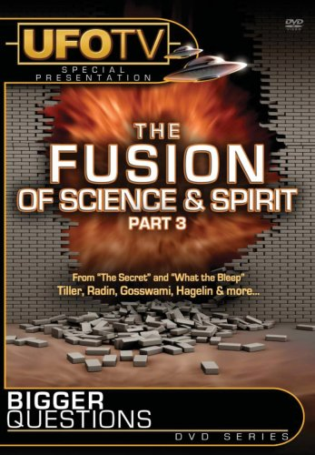 Bigger Questions? The Fusion of Science and Spirit