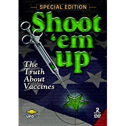Shoot 'Em Up: The Truth About Vaccines