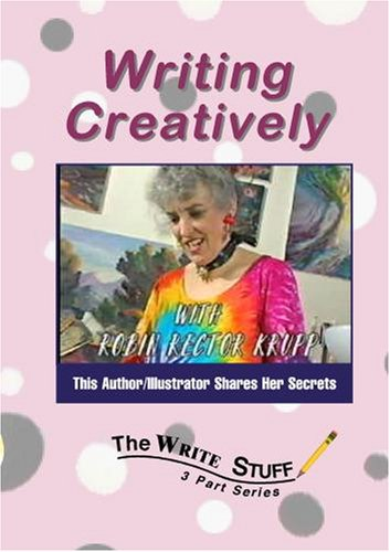 The Write Stuff: Authors Share Their Secrets- Creative Writing With Author Robin Rector Krupp