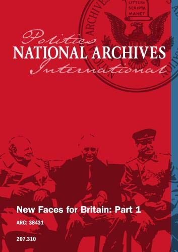 New Faces for Britain: Part 1