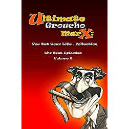 Ultimate Groucho Marx: You Bet Your Life , Collection - The Best Episodes : Volume 2