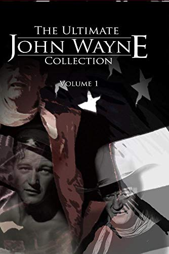 The Ultimate John Wayne Collection : Volume 1