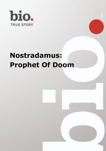 Biography -  Nostradamus: Prophet Of Doom