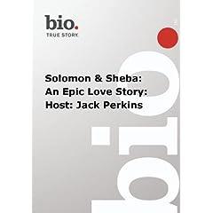 Biography -  Solomon & Sheba: An Epic Love Story: Host: Jack Perkins