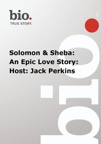 Biography -  Solomon & Sheba: An Epic Love Story: Host: Jack Perkins