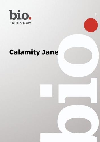 Biography  : Calamity Jane