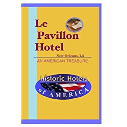 Historic Hotels of America: Le Pavillon