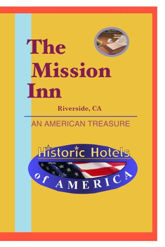 Historic Hotels of America: The Mission Inn