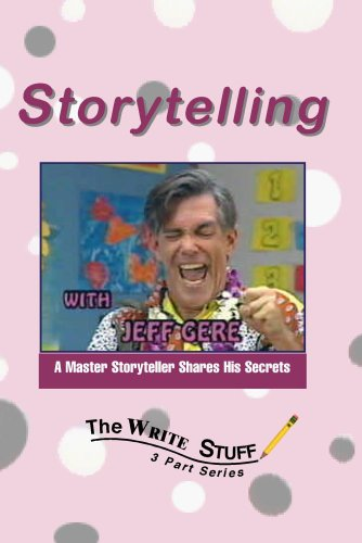 The Write Stuff: Authors Share Their Secrets- Storytelling with Master Storyteller Jeff Gere