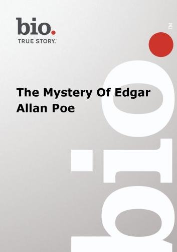 Biography --  Biography The Mystery Of Edgar Allen Poe
