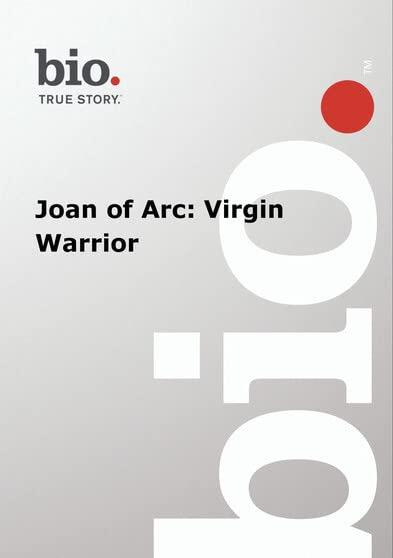 Biography --  Biography Joan of Arc: Virgin Warrior