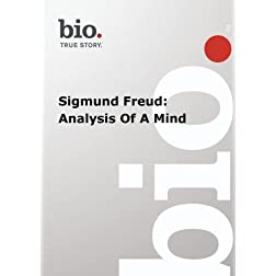 Biography --  Biography Sigmund Freud: Analysis Of A M