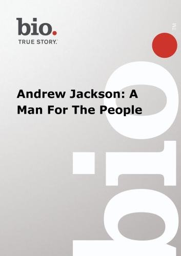 Biography -- Biography Andrew Jackson: A Man For The