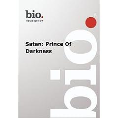 Biography --  Biography Satan: Prince Of Darkness