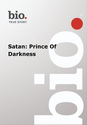 Biography --  Biography Satan: Prince Of Darkness