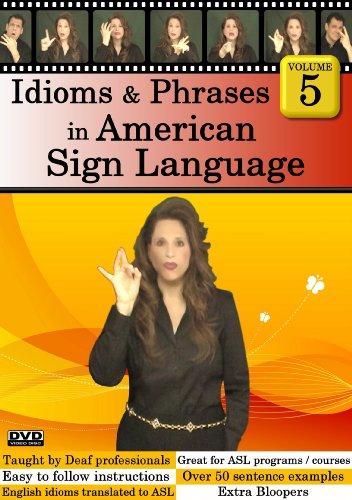 Idioms & Phrases in American Sign Language, Volume 5