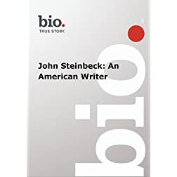 Biography --  Biography John Steinbeck: An American Wr