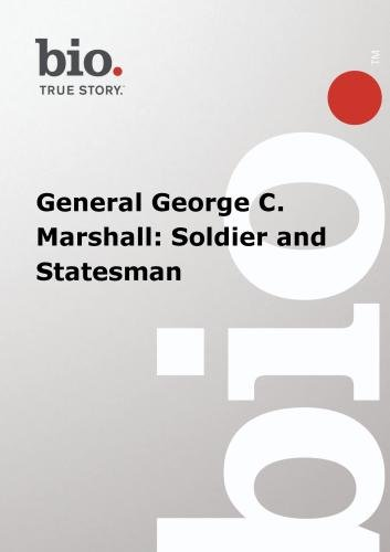 Biography --  Biography General George C. Marshall: So