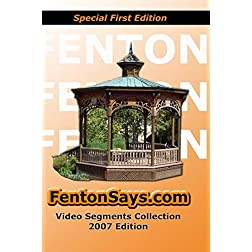 FentonSays.com 2007 Video Collection