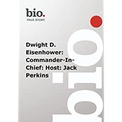 Biography -  Dwight D. Eisenhower: Commander-In-Chief: Host: Jack Perkins