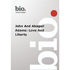 Biography -  John And Abagail Adams: Love And Liberty