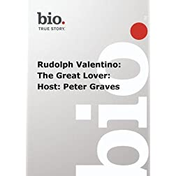 Biography -  Rudolph Valentino: The Great Lover: Host: Peter Graves