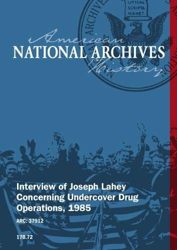 Interview of Joseph Lahey Concerning Undercover Drug Operations, 1985