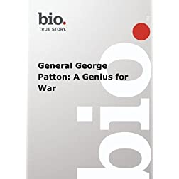 Biography -- Biography General George Patton: A Geniu