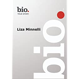 Biography -- Biography Liza Minnelli