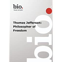 Biography --  Biography Thomas Jefferson: Philosopher
